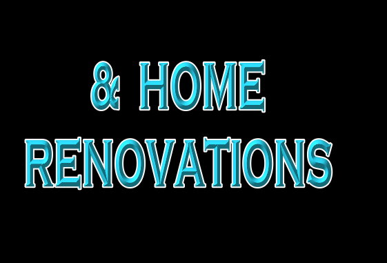 Home Remodeling & Renovations Available